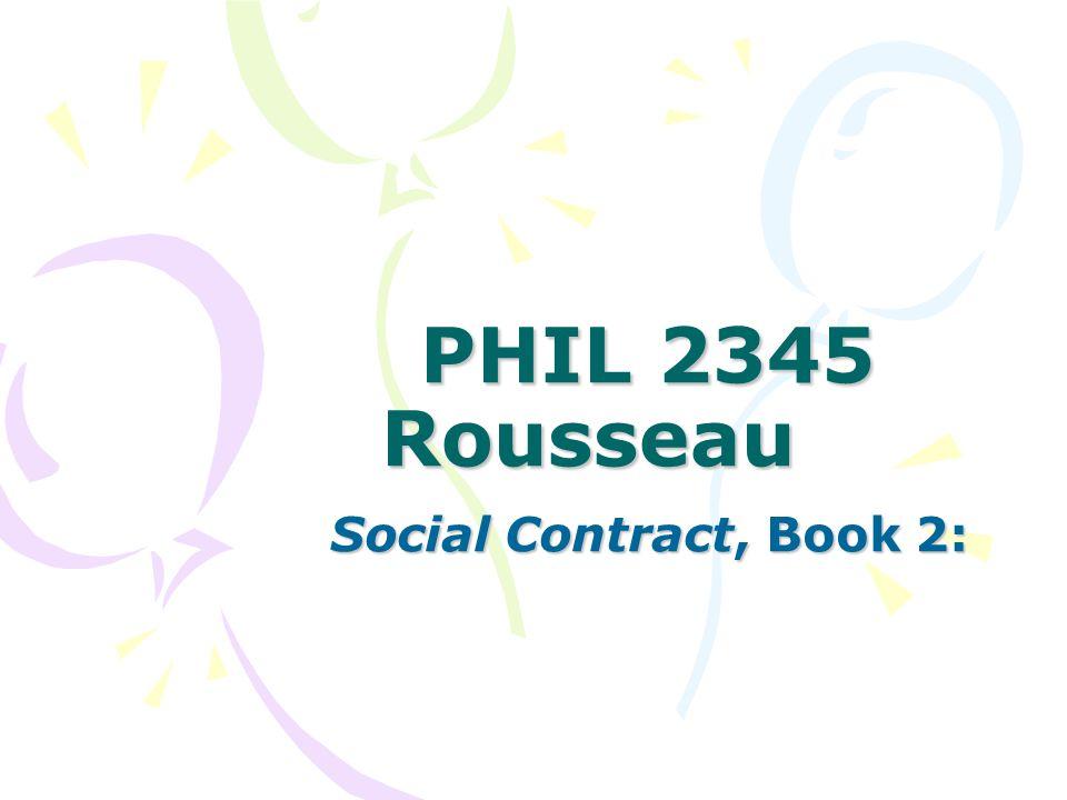 PHIL 2345 Rousseau Social Contract, Book 2: