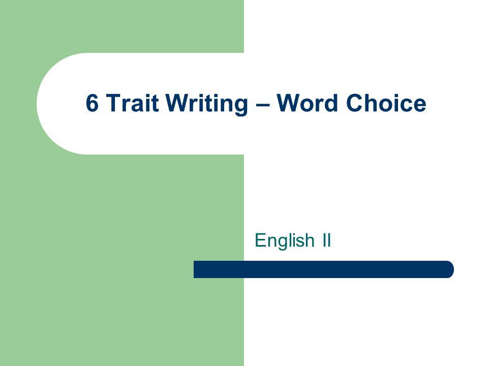 6 Trait Writing – Word Choice English II