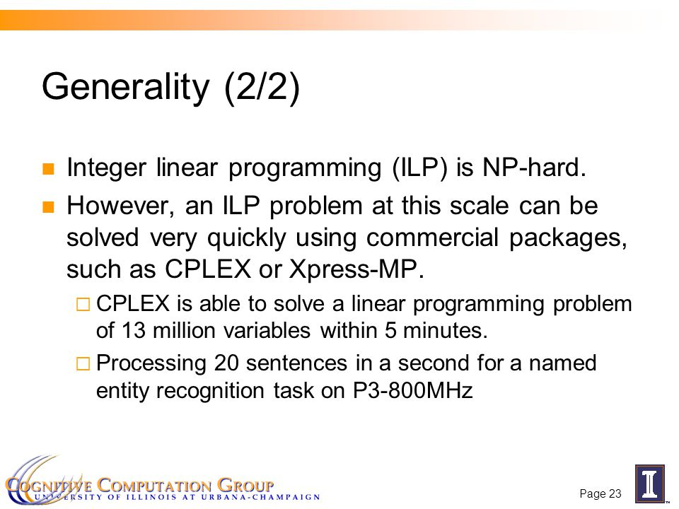 Page 23 Generality (2/2) Integer linear programming (ILP) is NP-hard.