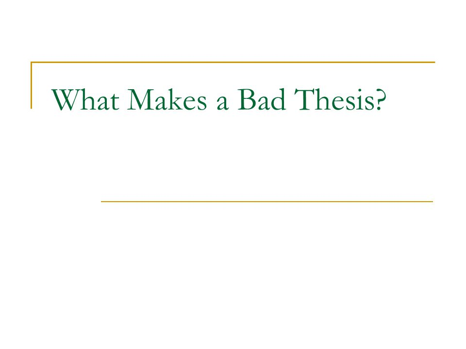 What Makes a Bad Thesis?
