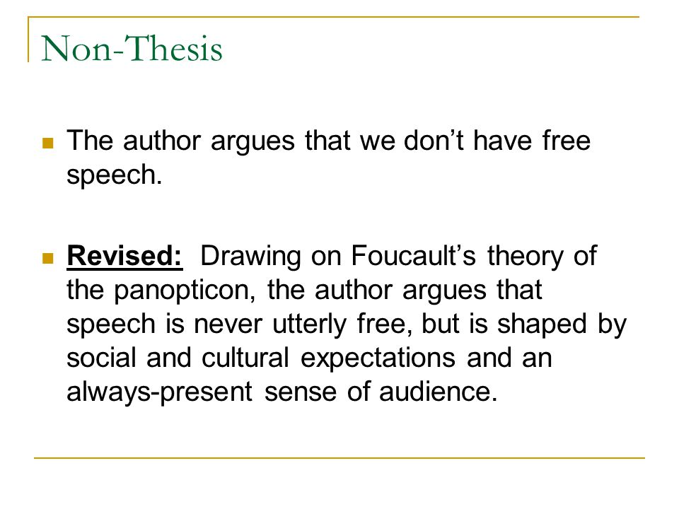Non-Thesis The author argues that we don't have free speech.