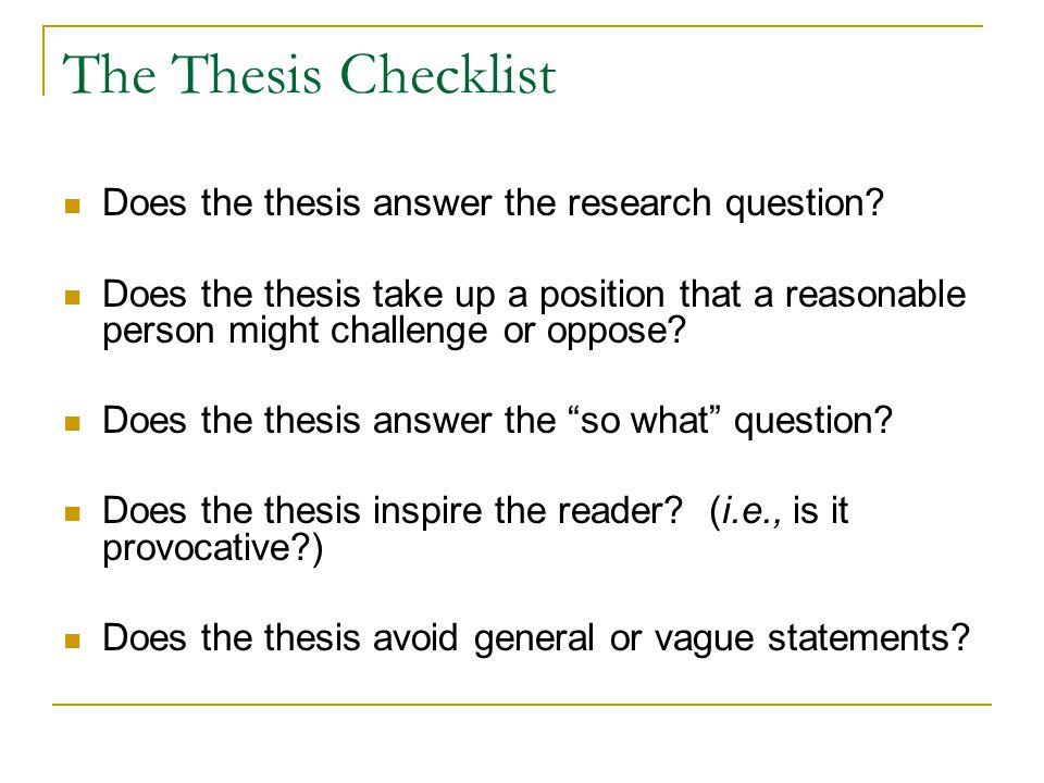 The Thesis Checklist Does the thesis answer the research question.