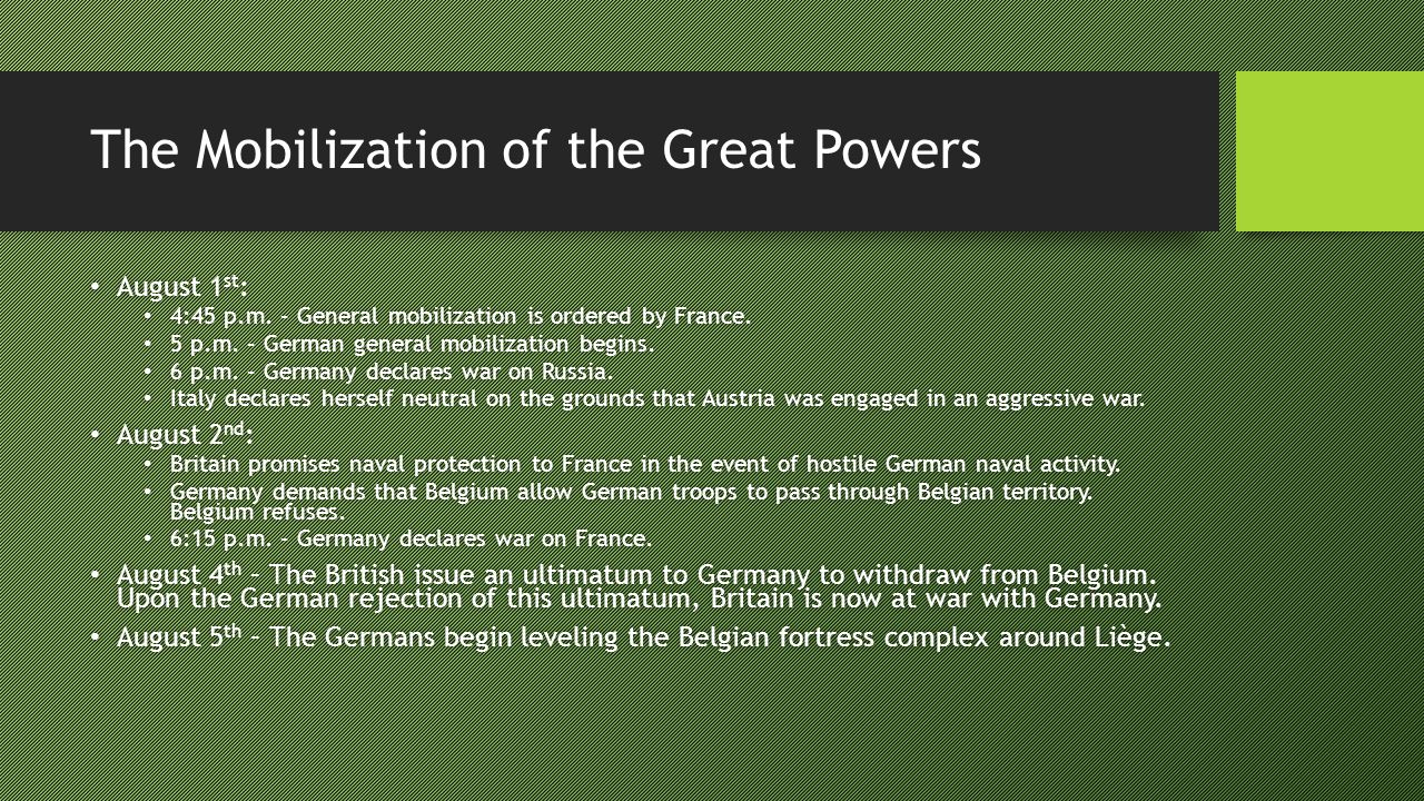 The Mobilization of the Great Powers August 1 st : August 1 st : 4:45 p.m.