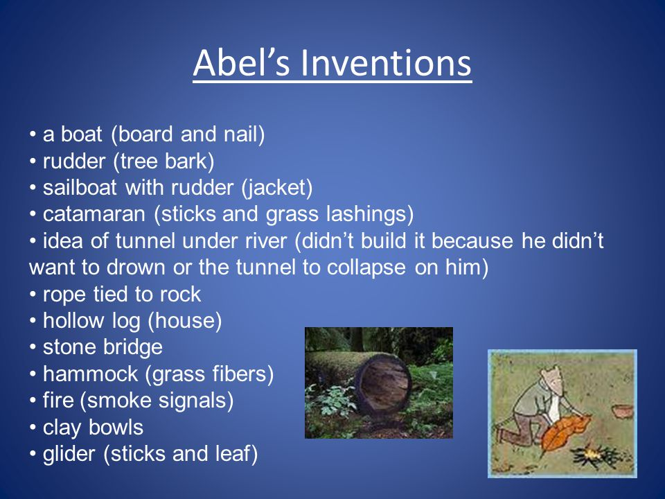 Abel's Inventions; Continued sculptures shutters (bark) mats and curtains (grasses) thorns (held up curtains) stone tablets snowshoes shovel spear (pocket knife)