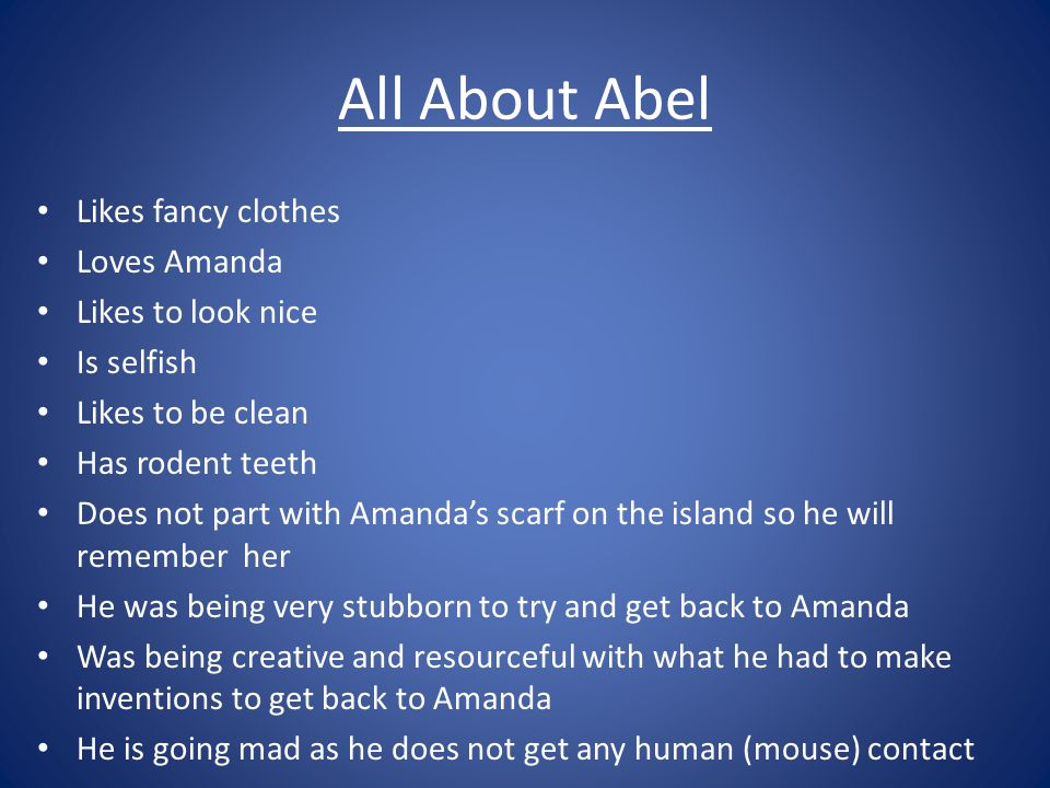 All About Abel; Continued was rich likes dry clothes becomes uncivilized while he is on the island