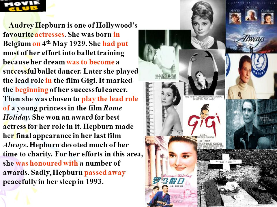 pass away one of Hollywood's favourite actresses be born win an Oscar for Best Actress put most of her effort into be a model play the lead role in mark the beginning of devote …to be honoured with make her final appearance play the lead role of