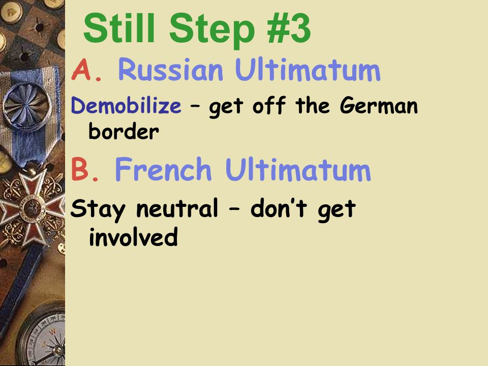 Wilhelm needed to know France's Plan  Aid Russia.