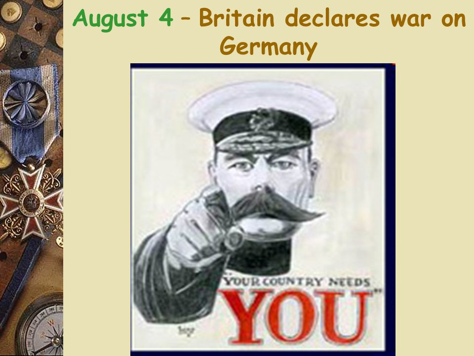 Four Steps to War England joins in  German gamble - Belgium  Britain upholds Treaty of 1839 #4 The greatest war of modern times, and perhaps in the whole history of the human race, was begun by Germany using the crime of a schoolboy as an excuse The Great War -the Standard History (1914) [A British patriotic magazine published weekly]