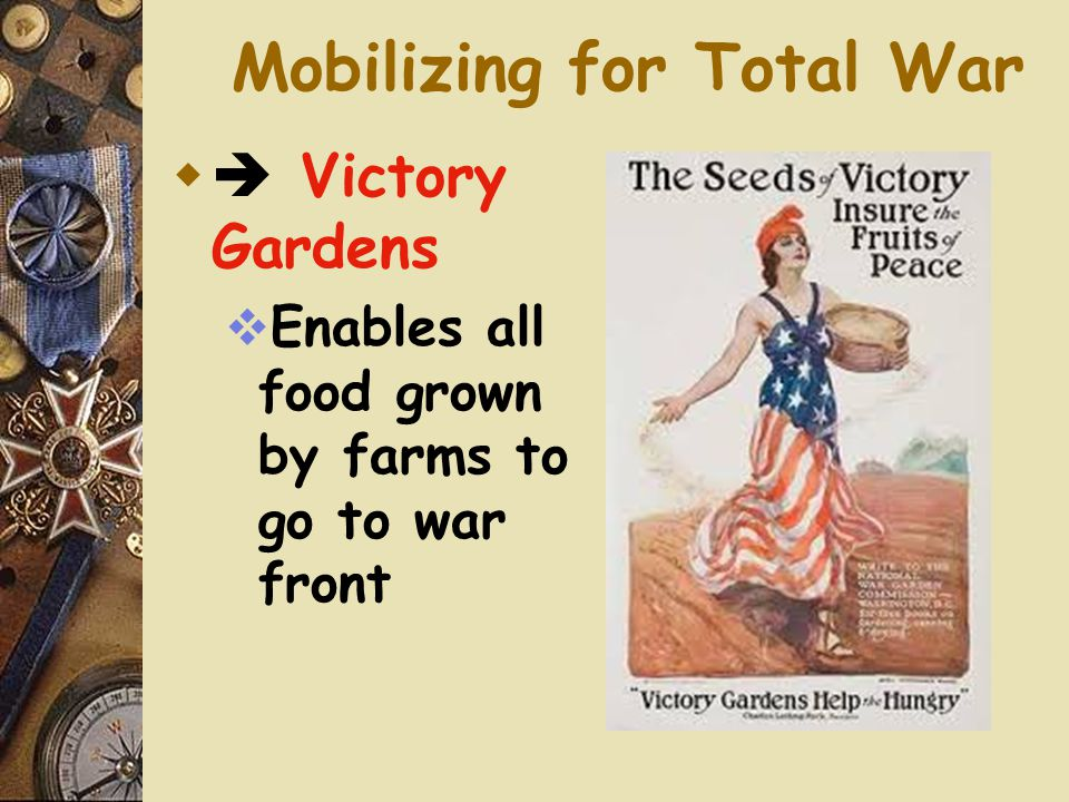 Mobilizing for Total War  Rationing  Certain goods only in small amounts  Food fuel, rubber, metal