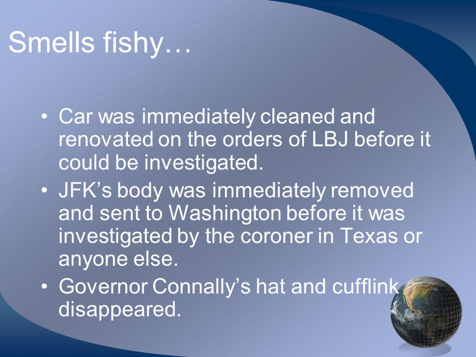 Smells fishy… Car was immediately cleaned and renovated on the orders of LBJ before it could be investigated.