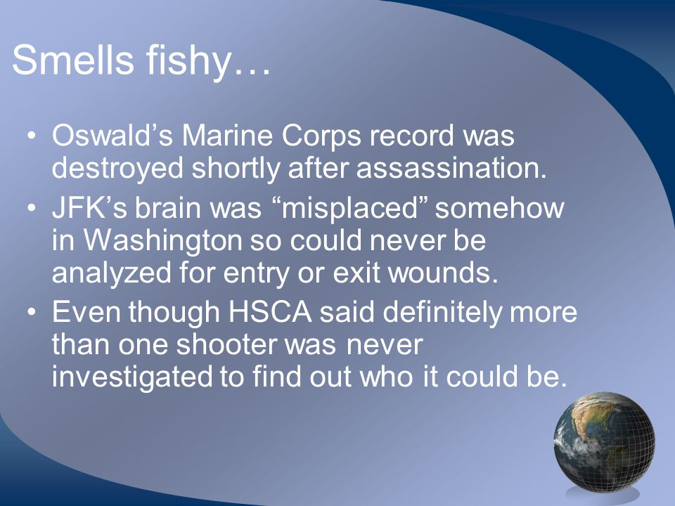 Smells fishy… Oswald's Marine Corps record was destroyed shortly after assassination.