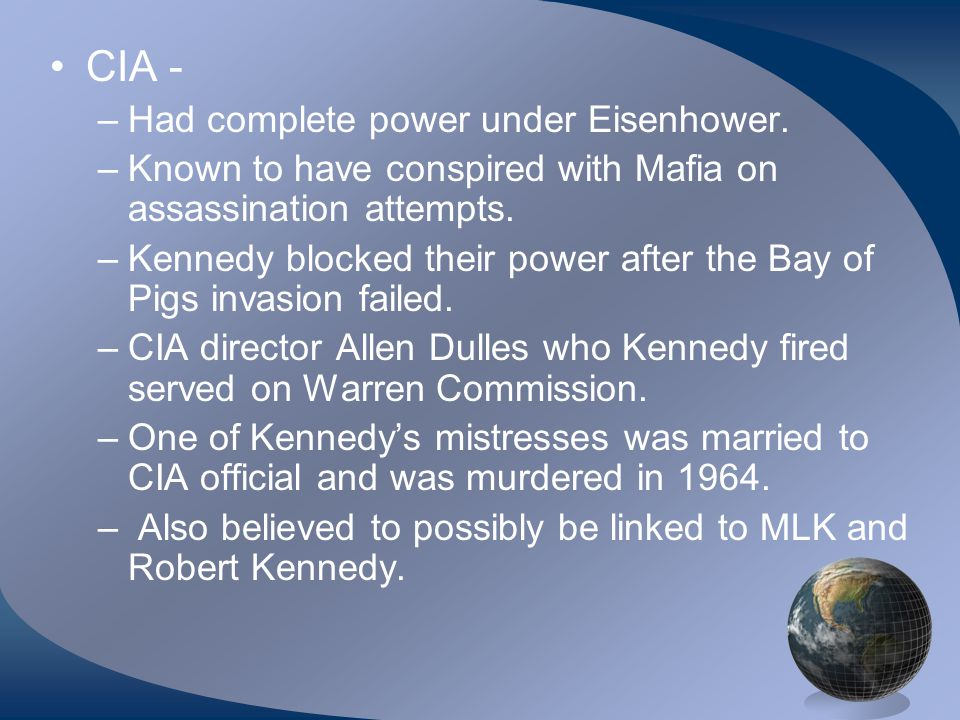 CIA - –Had complete power under Eisenhower.