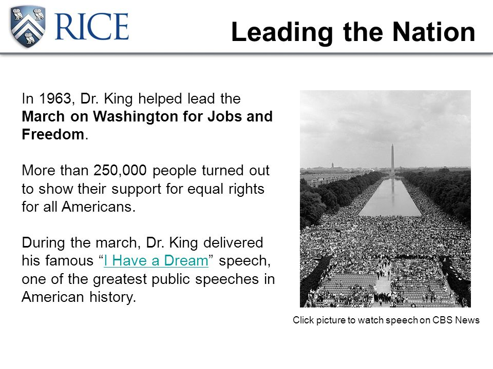 Leading the Nation In 1963, Dr. King helped lead the March on Washington for Jobs and Freedom.