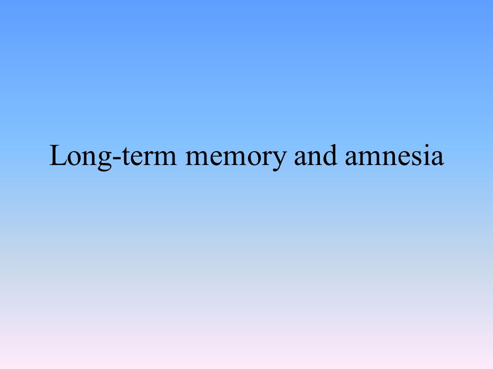 Long-term memory and amnesia