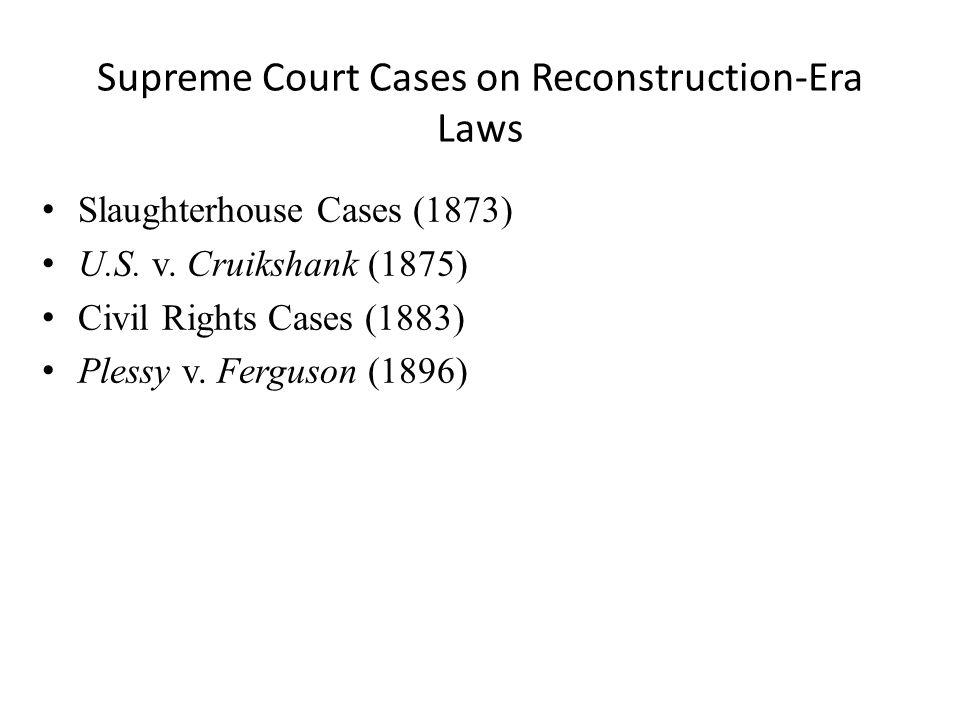 Supreme Court Cases on Reconstruction-Era Laws Slaughterhouse Cases (1873) U.S.