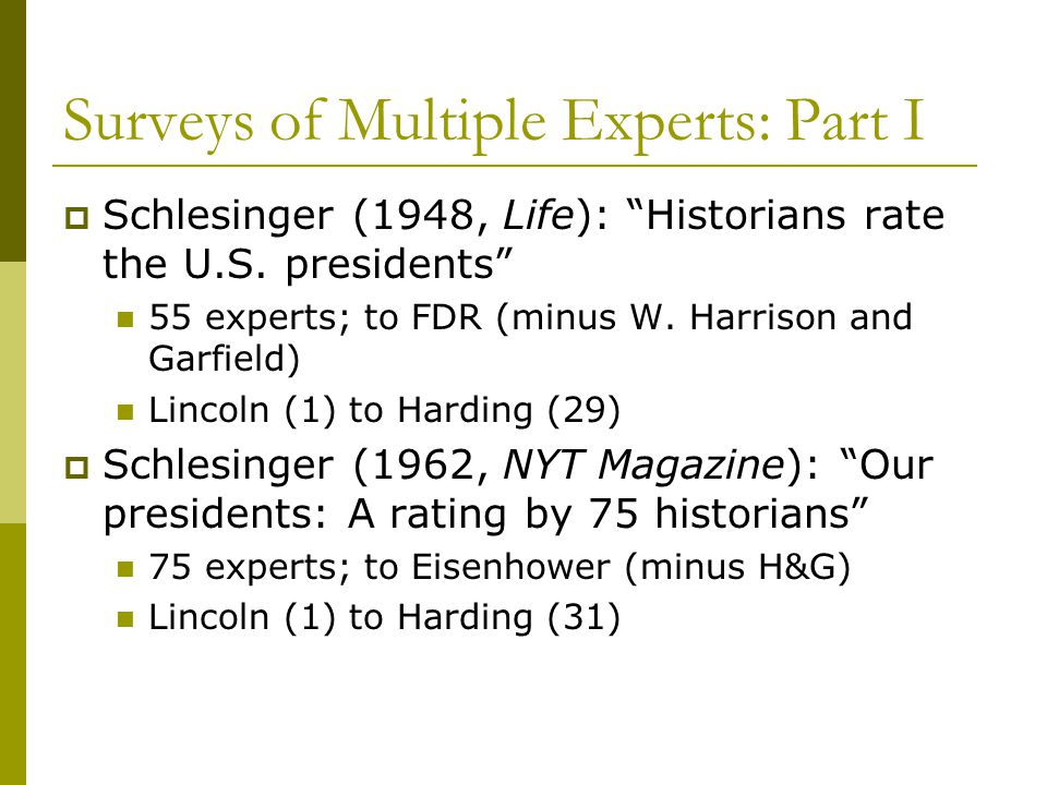 Surveys of Multiple Experts: Part I  Schlesinger (1948, Life): Historians rate the U.S.