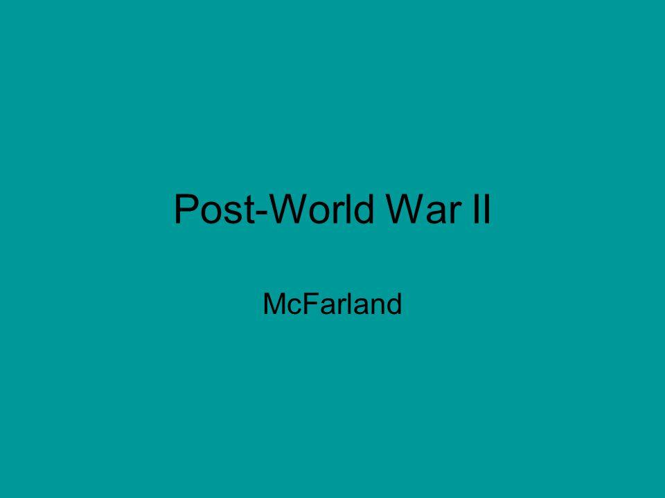 I.Postwar America / Europe: -the U.S.
