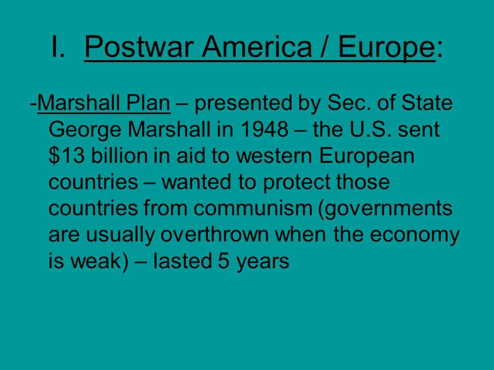I. Postwar America / Europe: -Marshall Plan – presented by Sec.