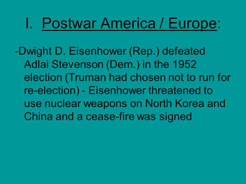 I. Postwar America / Europe: -Dwight D.