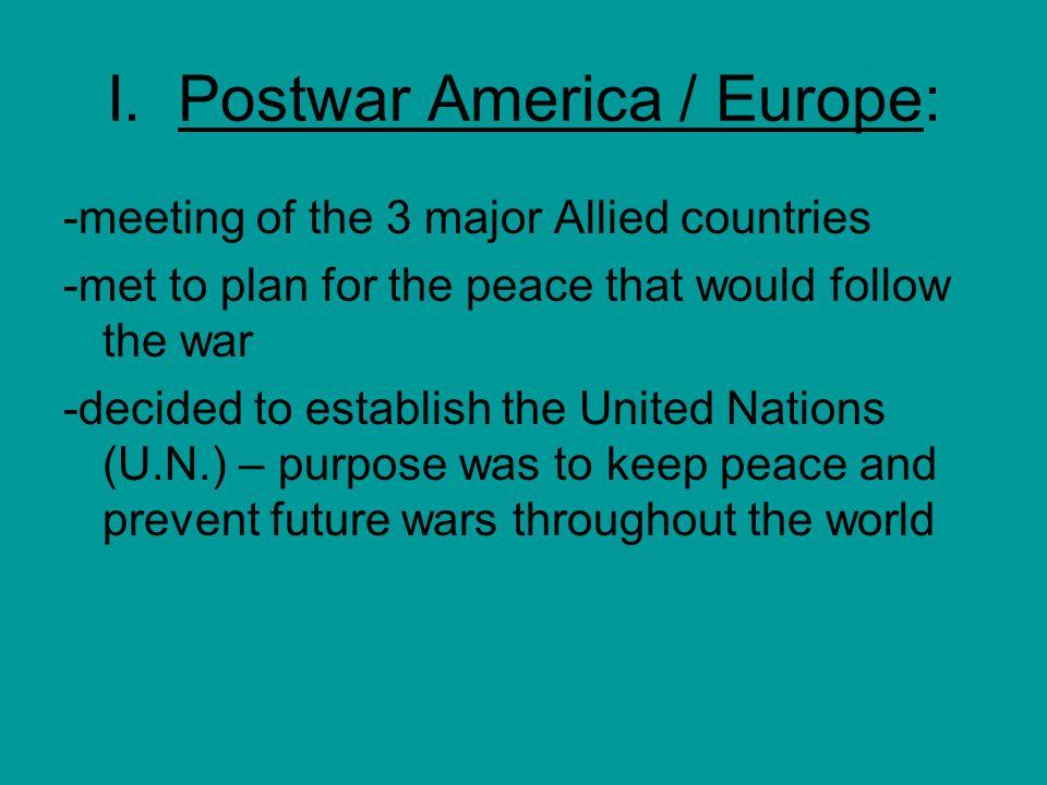 I.Postwar America / Europe: -Marshall Plan – presented by Sec.