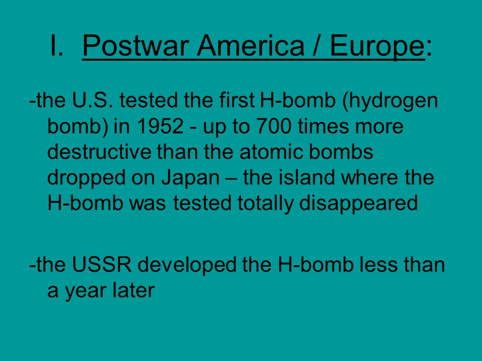 I. Postwar America / Europe: -the U.S.