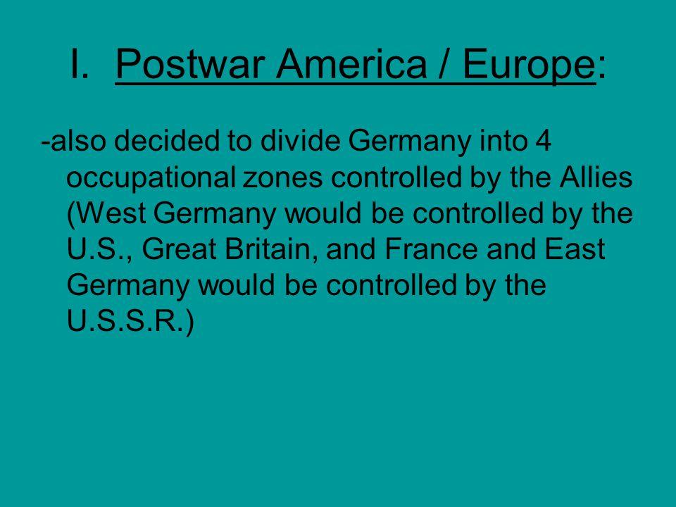 I.Postwar America / Europe: -Thanksgiving Day 1950 – 300,000 Chinese troops hit the U.N.