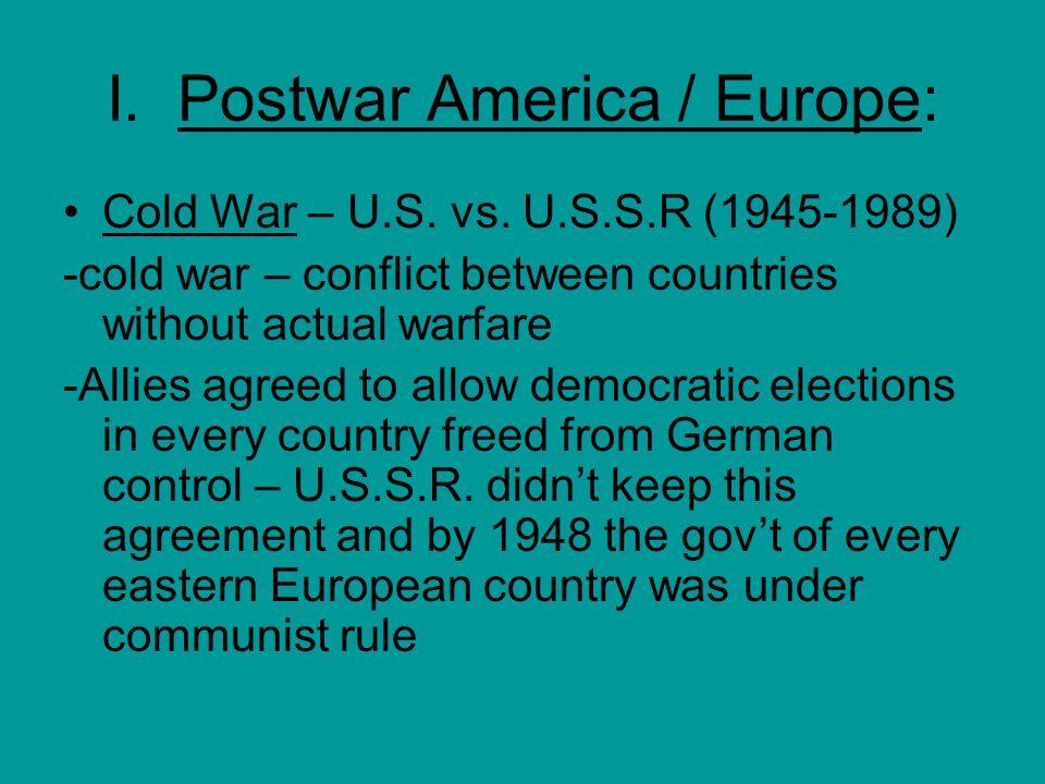 I. Postwar America / Europe: Cold War – U.S. vs.