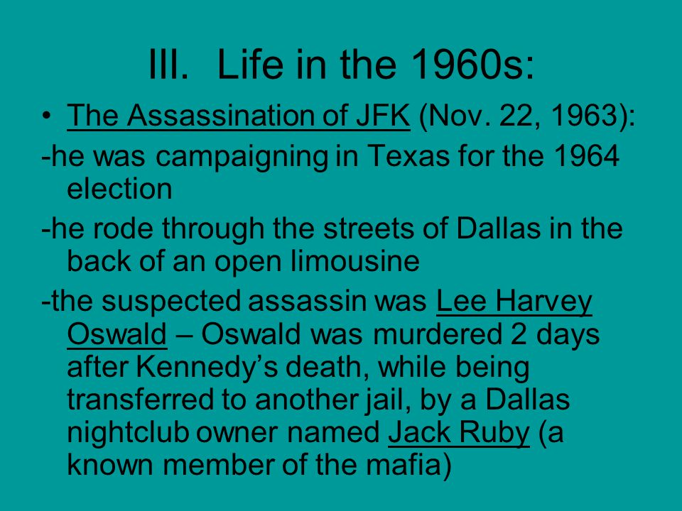 III. Life in the 1960s: The Assassination of JFK (Nov.