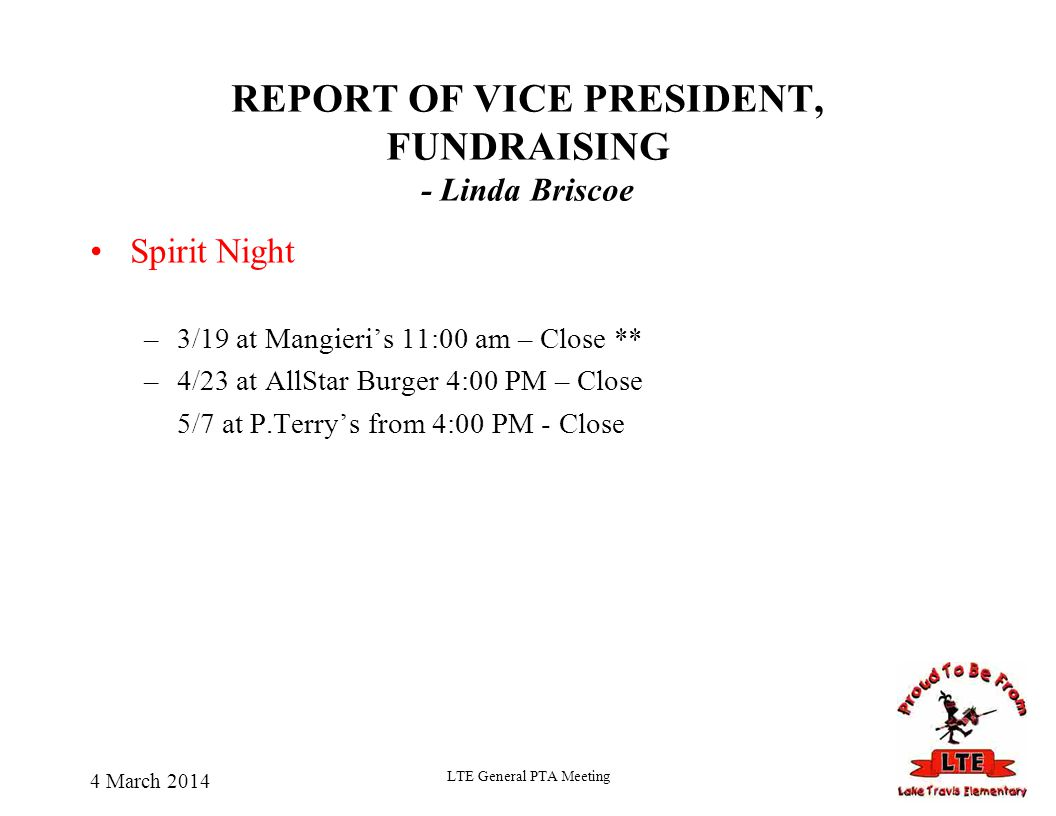 REPORT OF VICE PRESIDENT, FUNDRAISING - Linda Briscoe Spirit Night –3/19 at Mangieri's 11:00 am – Close ** –4/23 at AllStar Burger 4:00 PM – Close 5/7