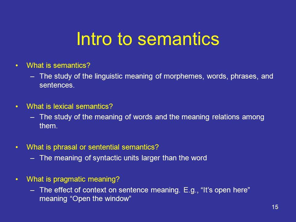 15 Intro to semantics What is semantics.