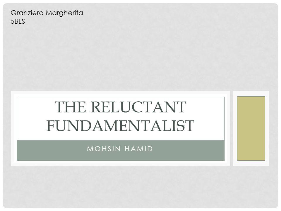 MOHSIN HAMID THE RELUCTANT FUNDAMENTALIST Granziera Margherita 5BLS