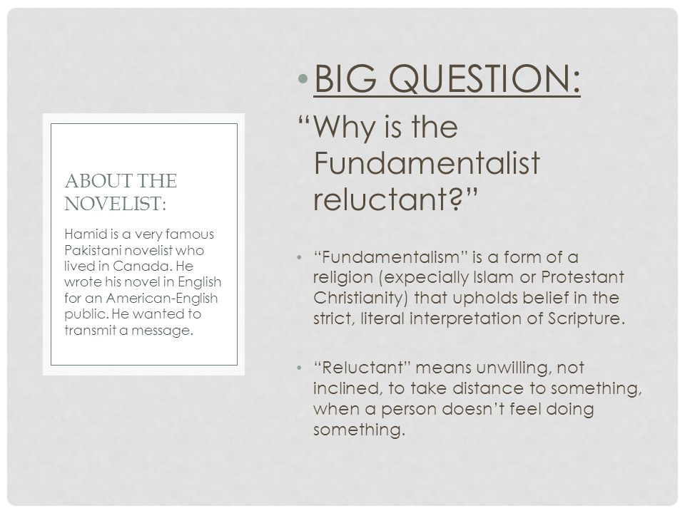 """BIG QUESTION: """"Why is the Fundamentalist reluctant?"""" """"Fundamentalism"""" is a form of a religion (expecially Islam or Protestant Christianity) that uphol"""