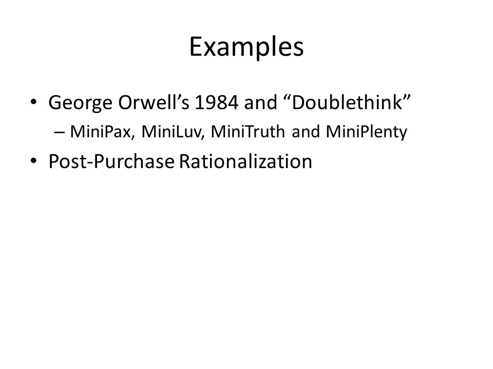 "Examples George Orwell's 1984 and ""Doublethink"" – MiniPax, MiniLuv, MiniTruth and MiniPlenty Post-Purchase Rationalization"
