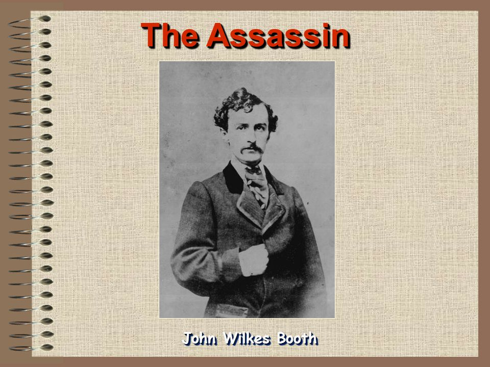 The Assassin John Wilkes Booth