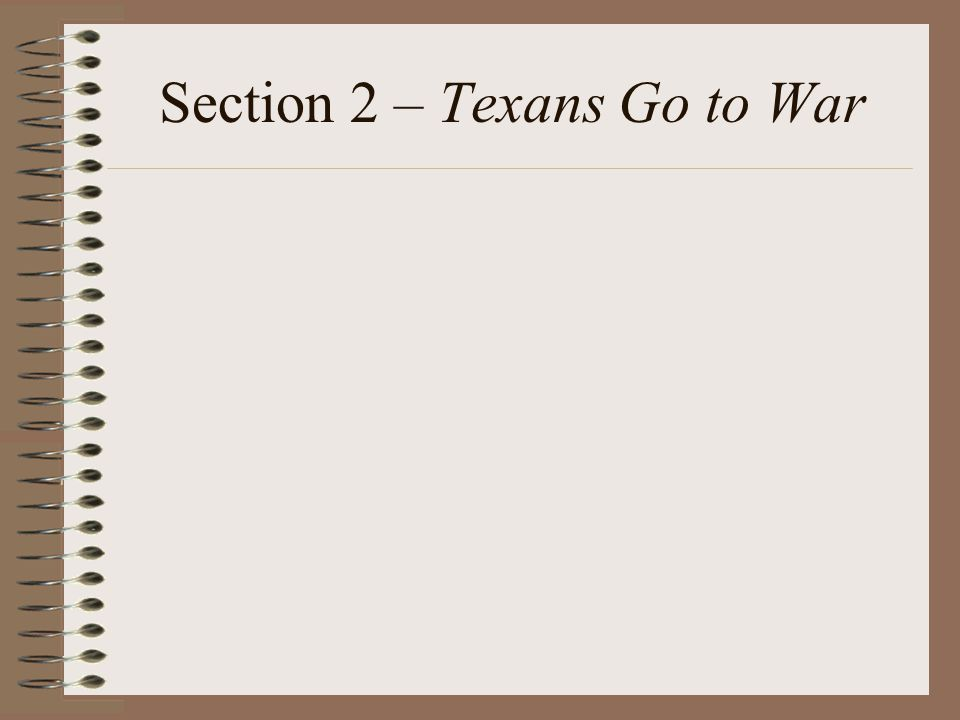 Section 2 – Texans Go to War