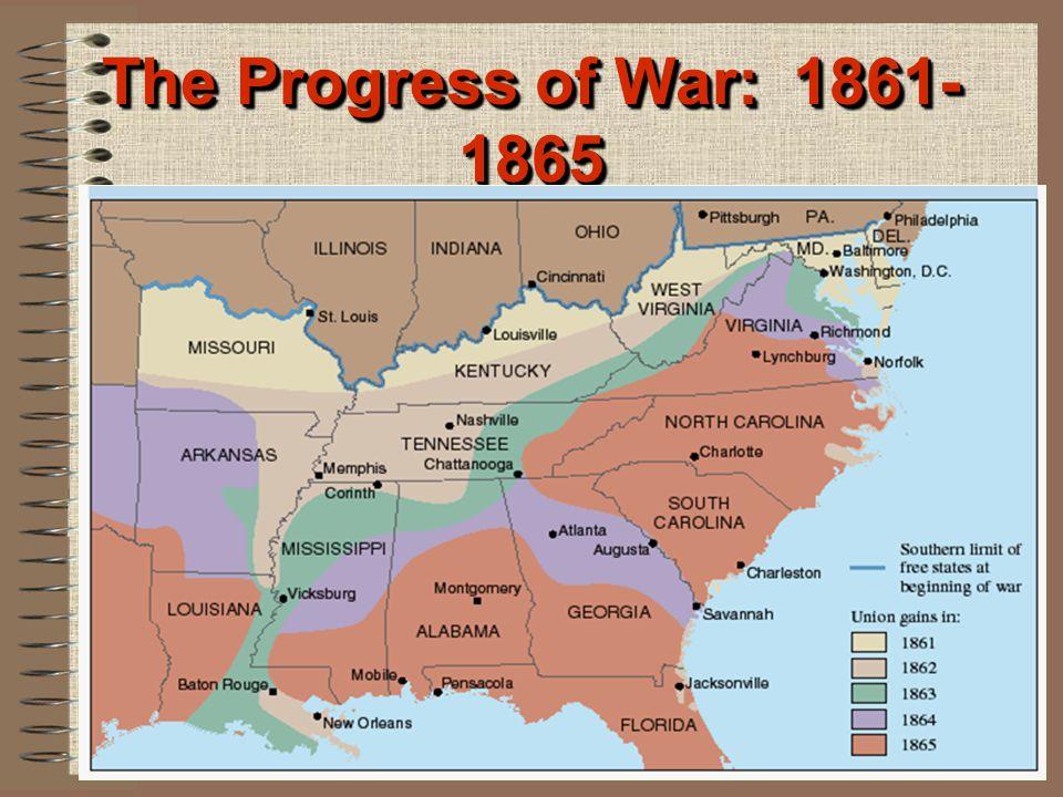 The Progress of War: 1861- 1865