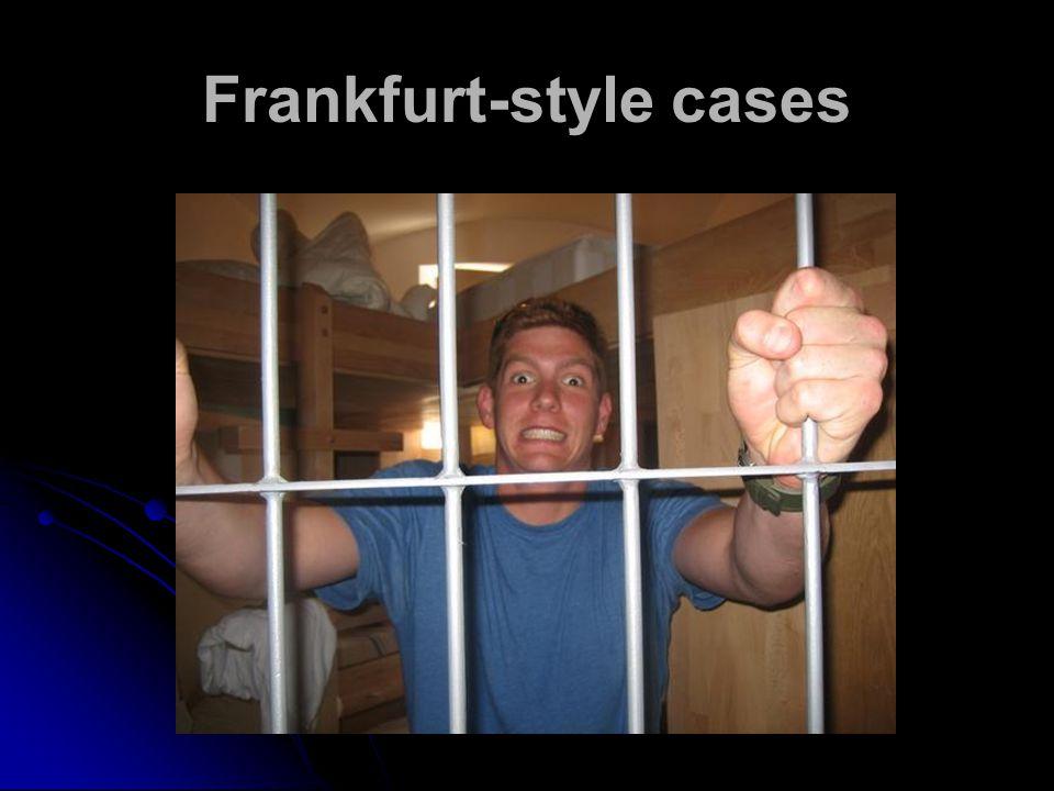 Frankfurt-style cases