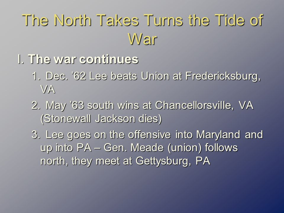 The North Takes Turns the Tide of War I.The war continues 1.Dec.