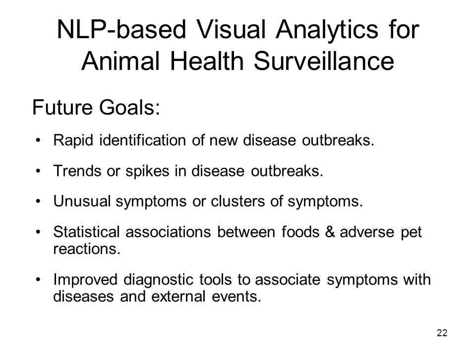 22 NLP-based Visual Analytics for Animal Health Surveillance Rapid identification of new disease outbreaks.