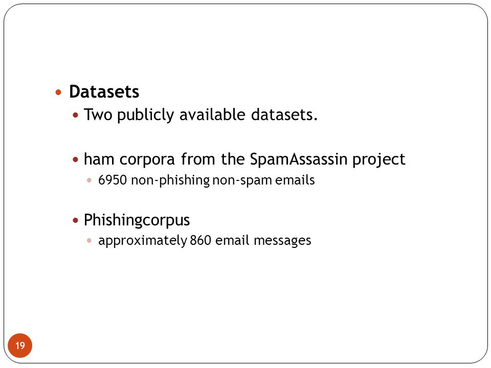 19 Datasets Two publicly available datasets.