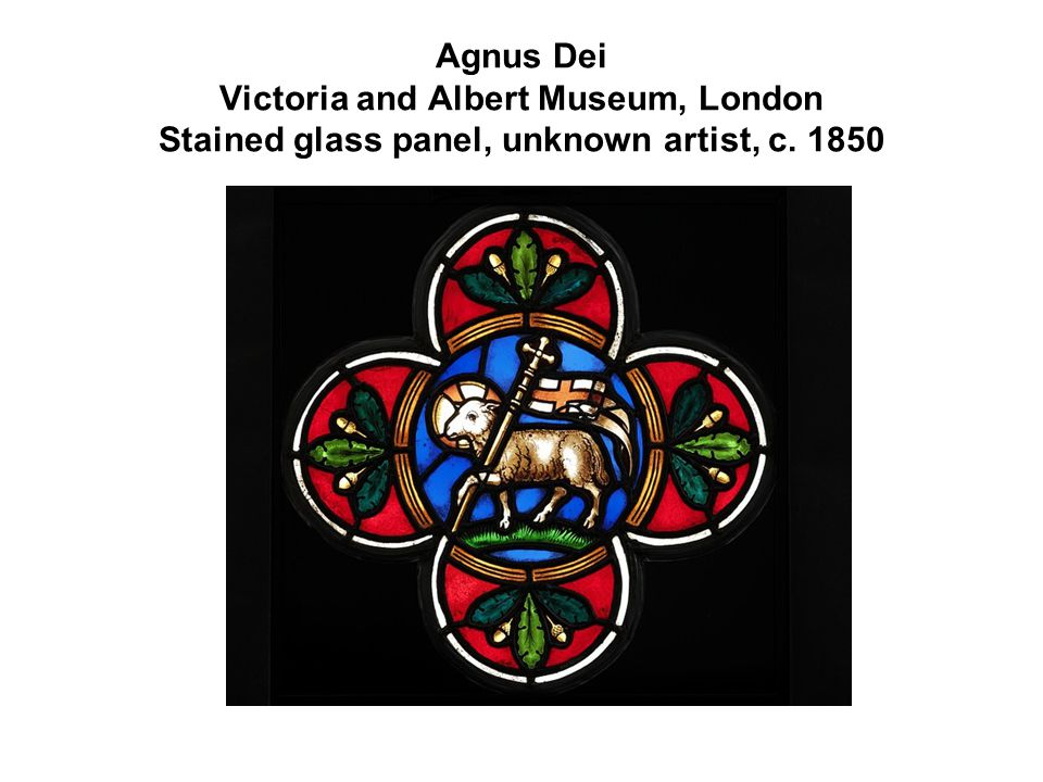 Agnus Dei Victoria and Albert Museum, London Stained glass panel, unknown artist, c. 1850