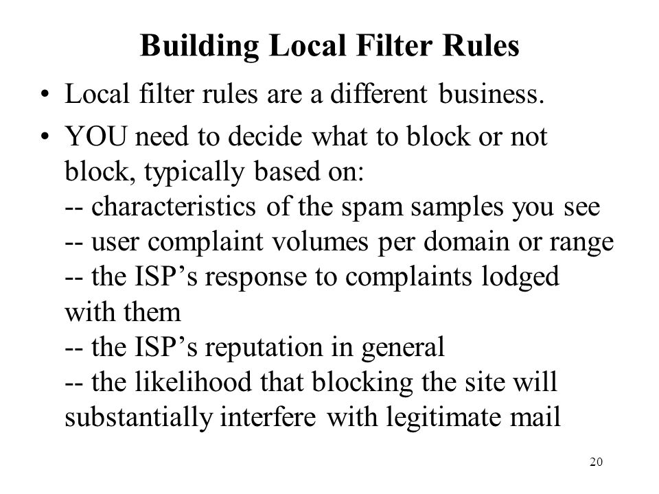 20 Building Local Filter Rules Local filter rules are a different business.