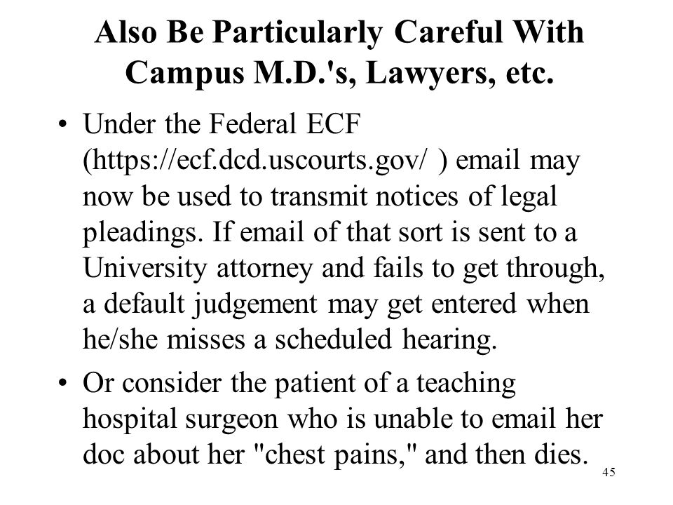 45 Also Be Particularly Careful With Campus M.D. s, Lawyers, etc.