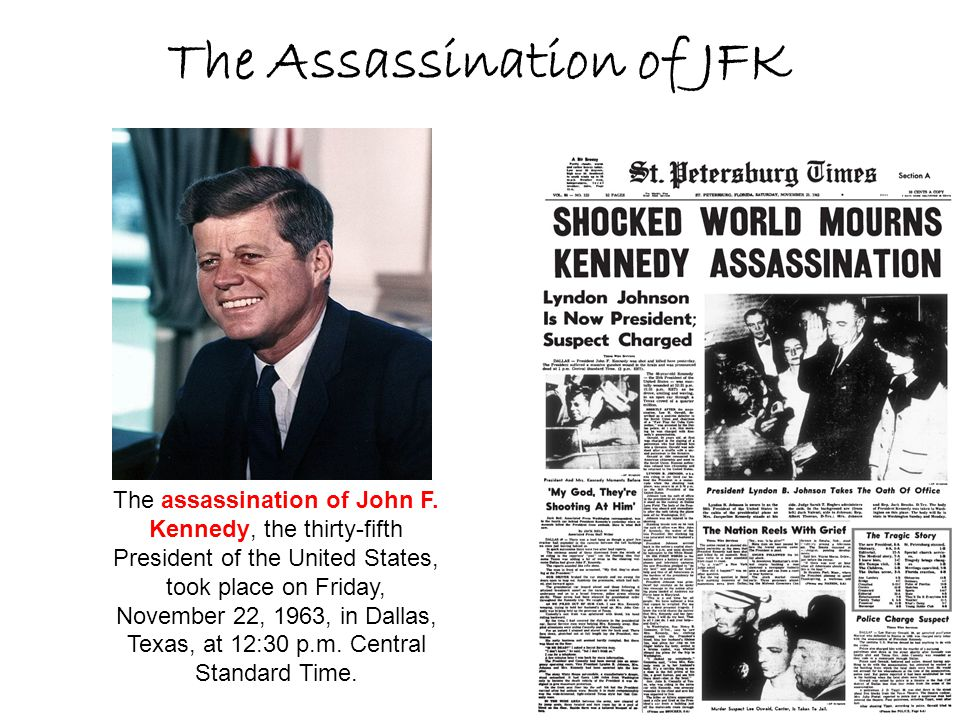 The Assassination of JFK The assassination of John F.