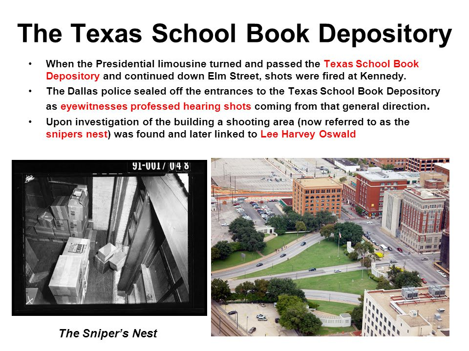 The Texas School Book Depository When the Presidential limousine turned and passed the Texas School Book Depository and continued down Elm Street, shots were fired at Kennedy.