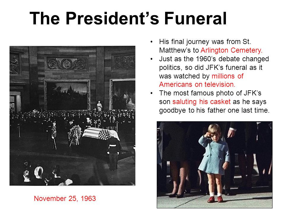 The President's Funeral His final journey was from St.
