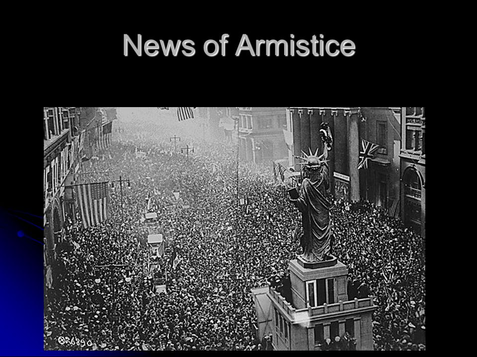 Armistice An agreement to end fighting An agreement to end fighting Sought by new German government Sought by new German government November 11, 1918, 11:00 a.m.