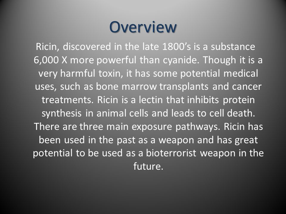 Overview Ricin, discovered in the late 1800's is a substance 6,000 X more powerful than cyanide.