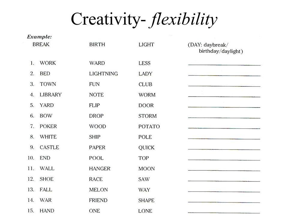 Creativity- flexibility