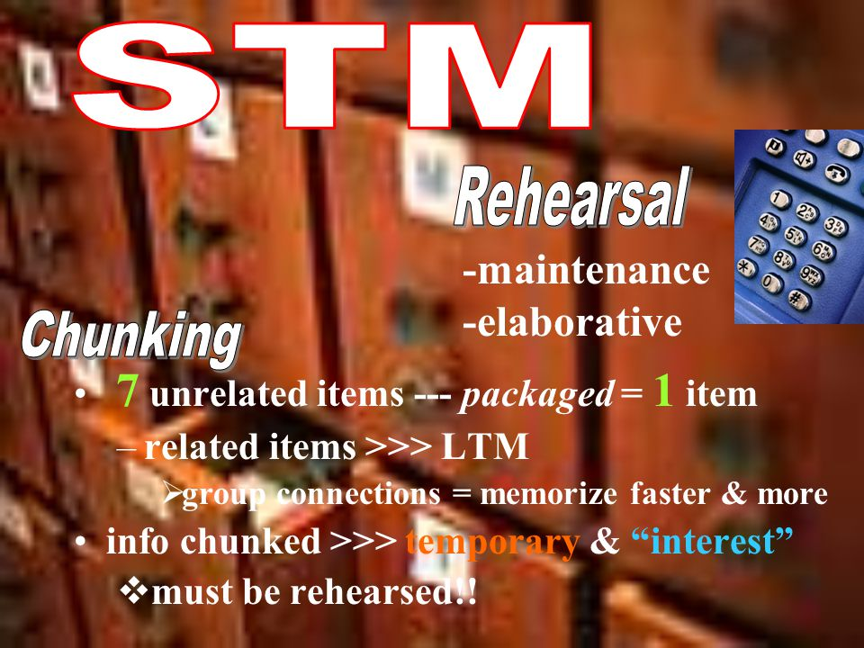 """7 unrelated items --- packaged = 1 item –r–related items >>> LTM gg roup connections = memorize faster & more info chunked >>> temporary & """"interest"""